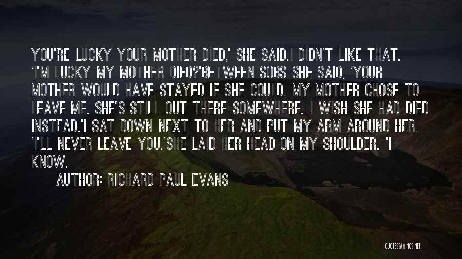 Never Put Your Head Down Quotes By Richard Paul Evans