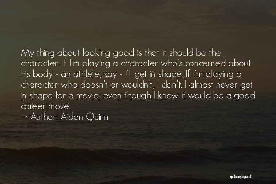 Never Say Never Movie Quotes By Aidan Quinn