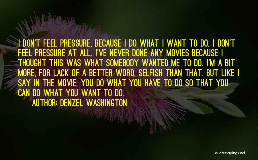 Never Say Never Movie Quotes By Denzel Washington