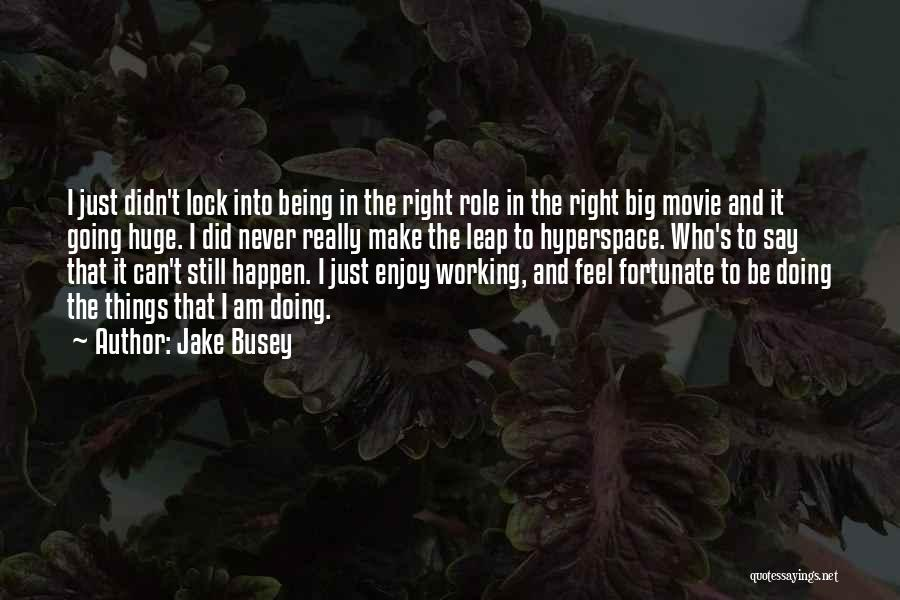 Never Say Never Movie Quotes By Jake Busey