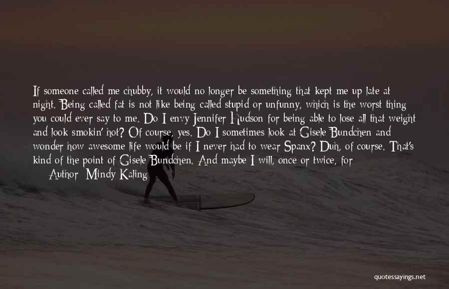 Never Say Never Movie Quotes By Mindy Kaling