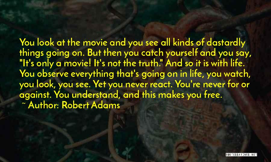 Never Say Never Movie Quotes By Robert Adams