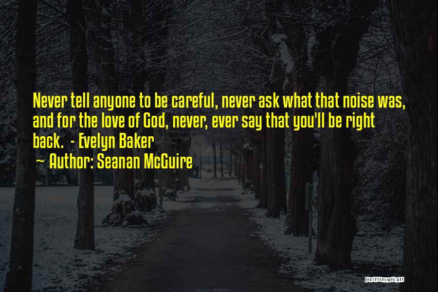 Never Say Never Movie Quotes By Seanan McGuire