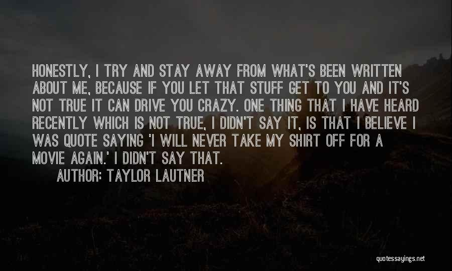 Never Say Never Movie Quotes By Taylor Lautner