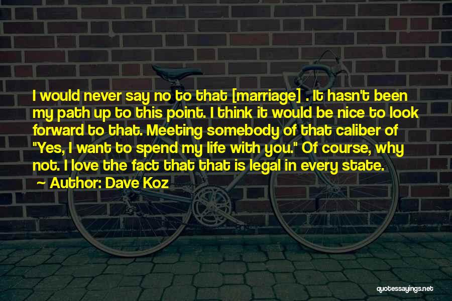 Never Say No To Love Quotes By Dave Koz