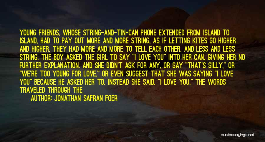 Never Say No To Love Quotes By Jonathan Safran Foer