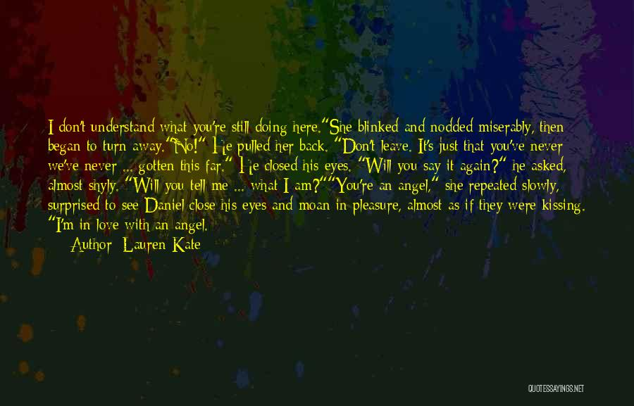 Never Say No To Love Quotes By Lauren Kate