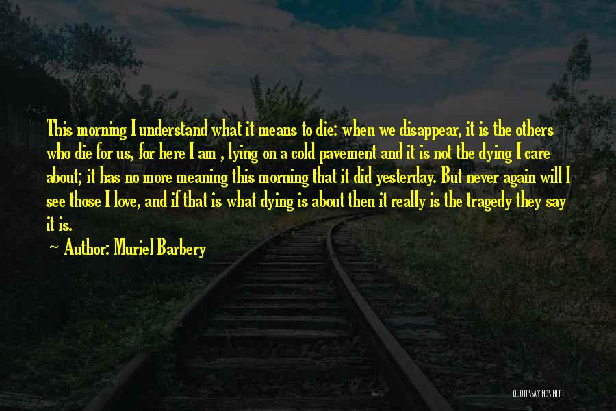 Never Say No To Love Quotes By Muriel Barbery