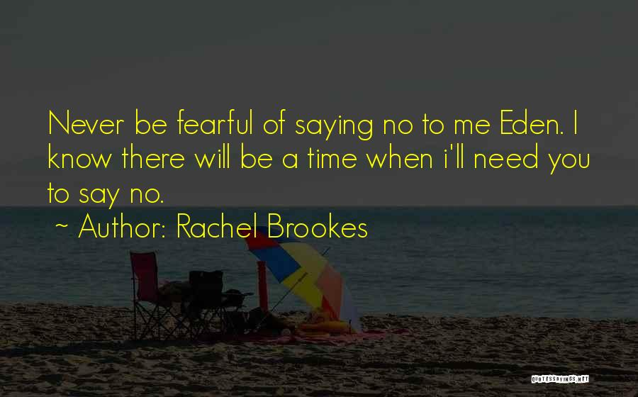 Never Say No To Love Quotes By Rachel Brookes