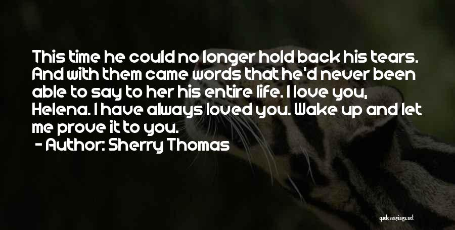 Never Say No To Love Quotes By Sherry Thomas