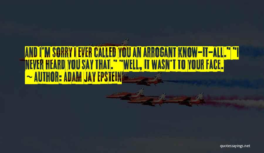 Never Say Sorry Quotes By Adam Jay Epstein