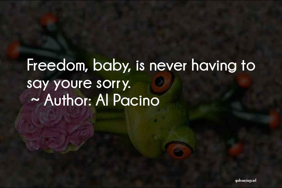 Never Say Sorry Quotes By Al Pacino
