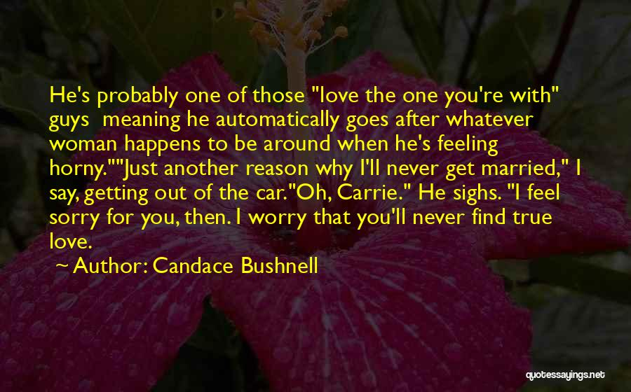 Never Say Sorry Quotes By Candace Bushnell