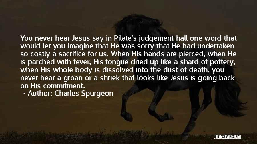 Never Say Sorry Quotes By Charles Spurgeon