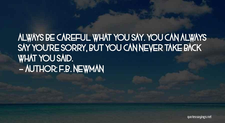 Never Say Sorry Quotes By F.B. Newman