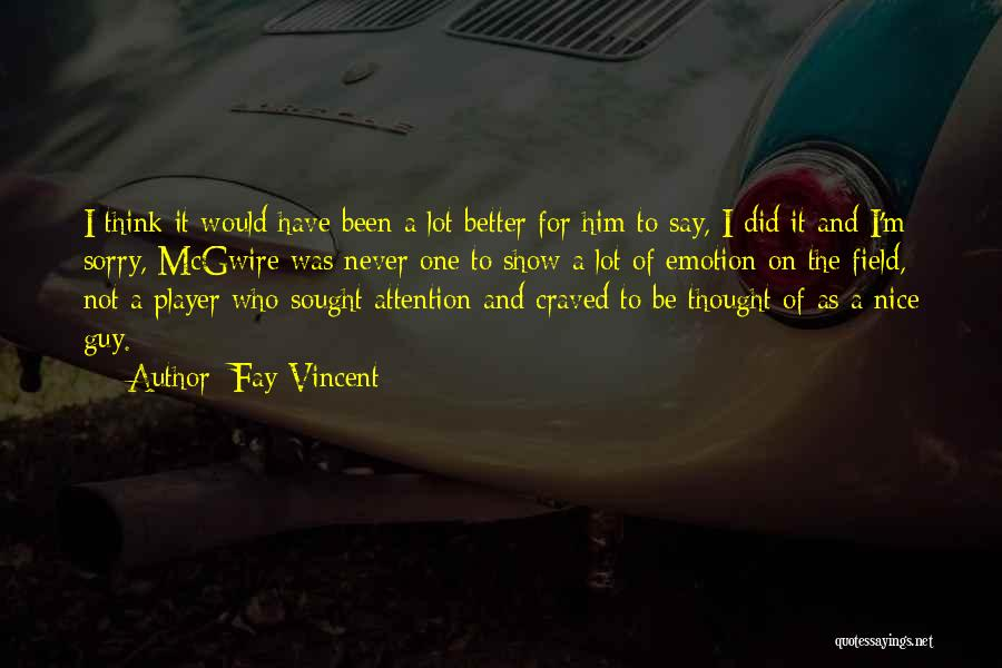 Never Say Sorry Quotes By Fay Vincent