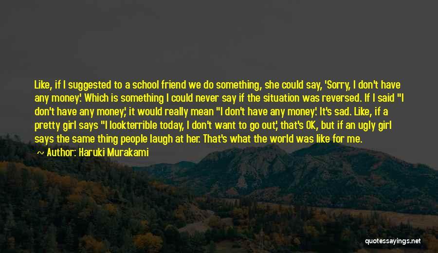 Never Say Sorry Quotes By Haruki Murakami