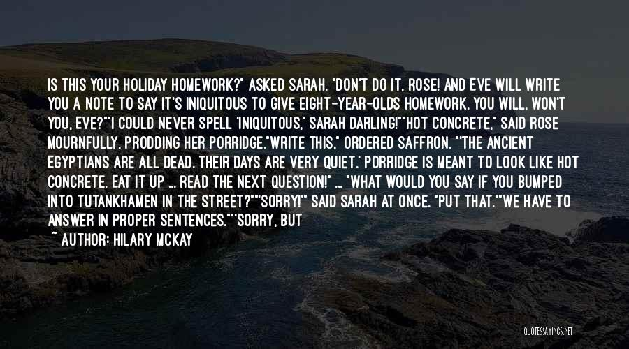 Never Say Sorry Quotes By Hilary McKay