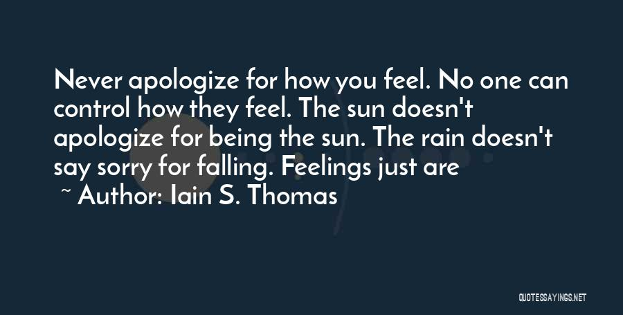 Never Say Sorry Quotes By Iain S. Thomas