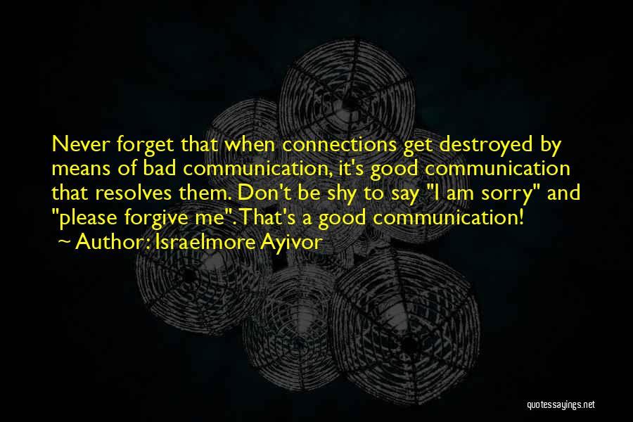 Never Say Sorry Quotes By Israelmore Ayivor