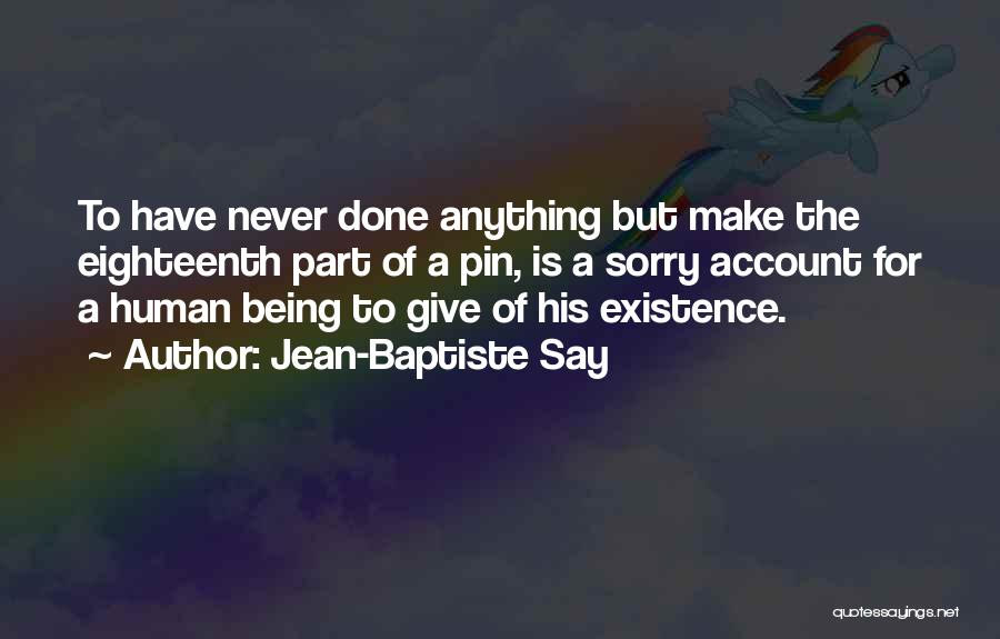 Never Say Sorry Quotes By Jean-Baptiste Say