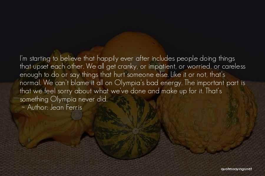 Never Say Sorry Quotes By Jean Ferris