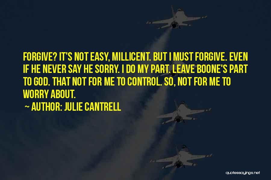 Never Say Sorry Quotes By Julie Cantrell