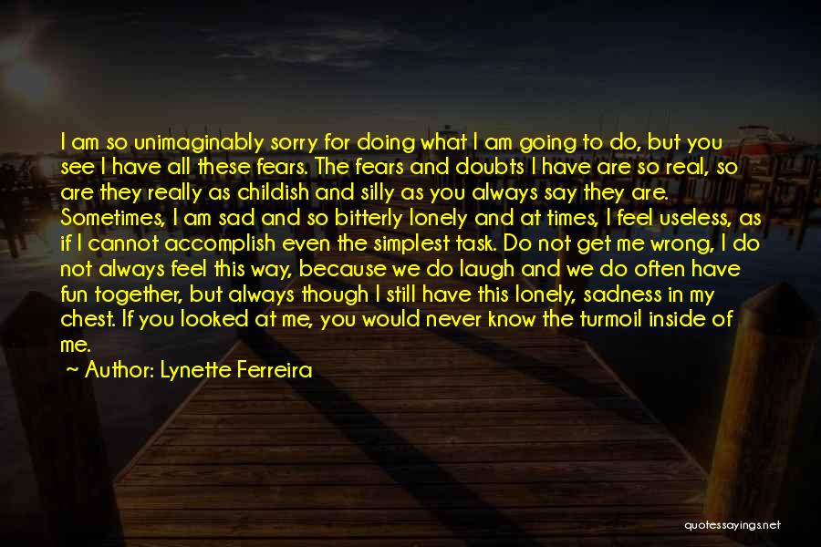 Never Say Sorry Quotes By Lynette Ferreira