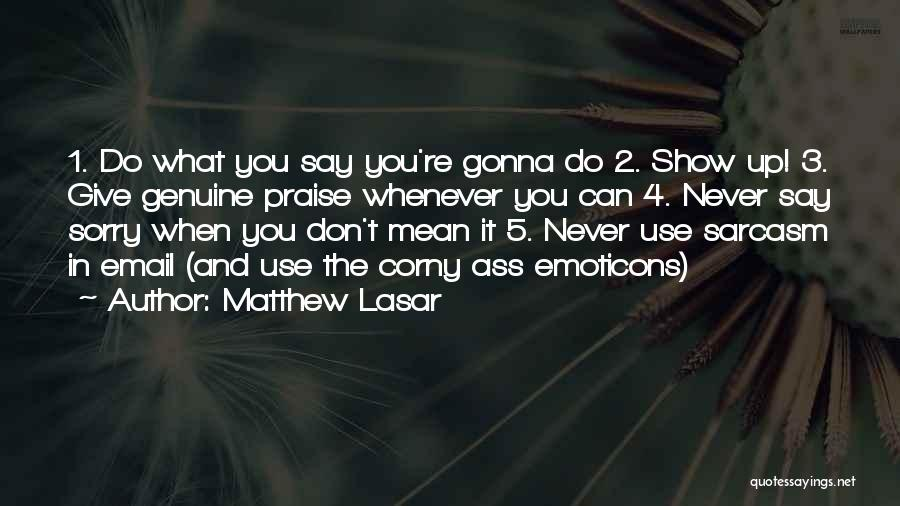 Never Say Sorry Quotes By Matthew Lasar