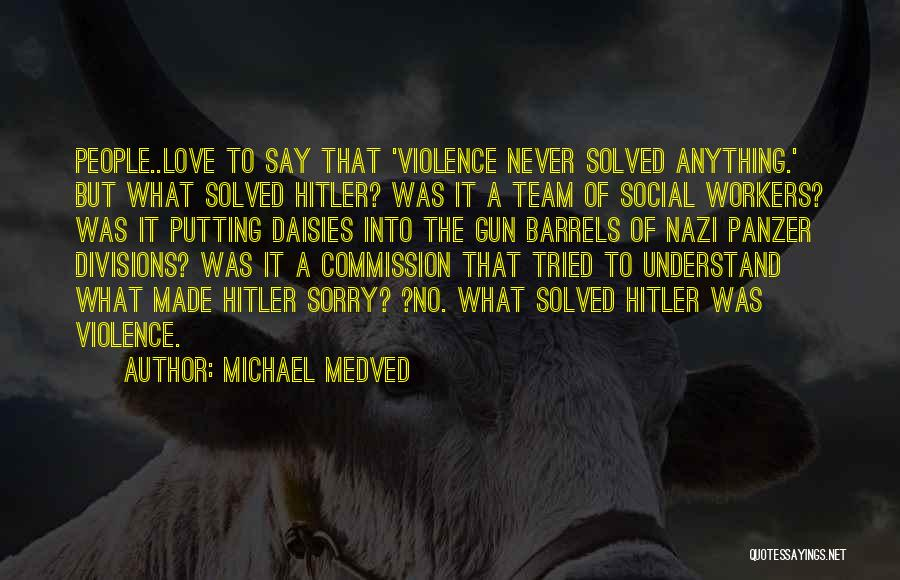 Never Say Sorry Quotes By Michael Medved
