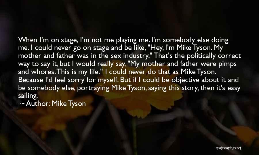 Never Say Sorry Quotes By Mike Tyson