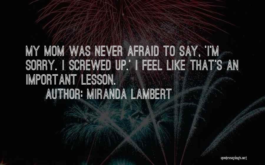 Never Say Sorry Quotes By Miranda Lambert