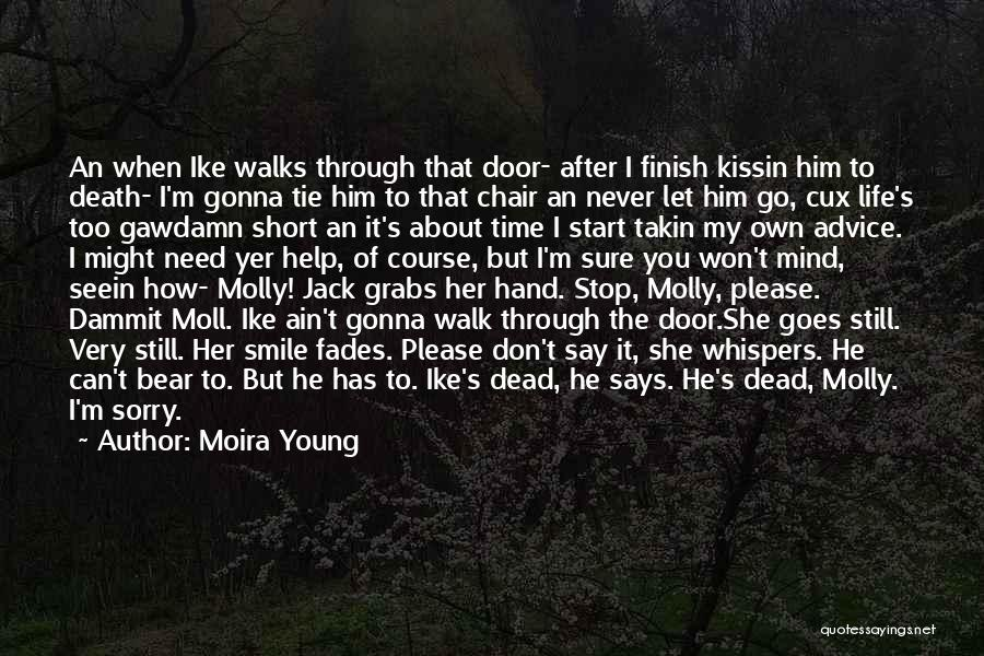Never Say Sorry Quotes By Moira Young