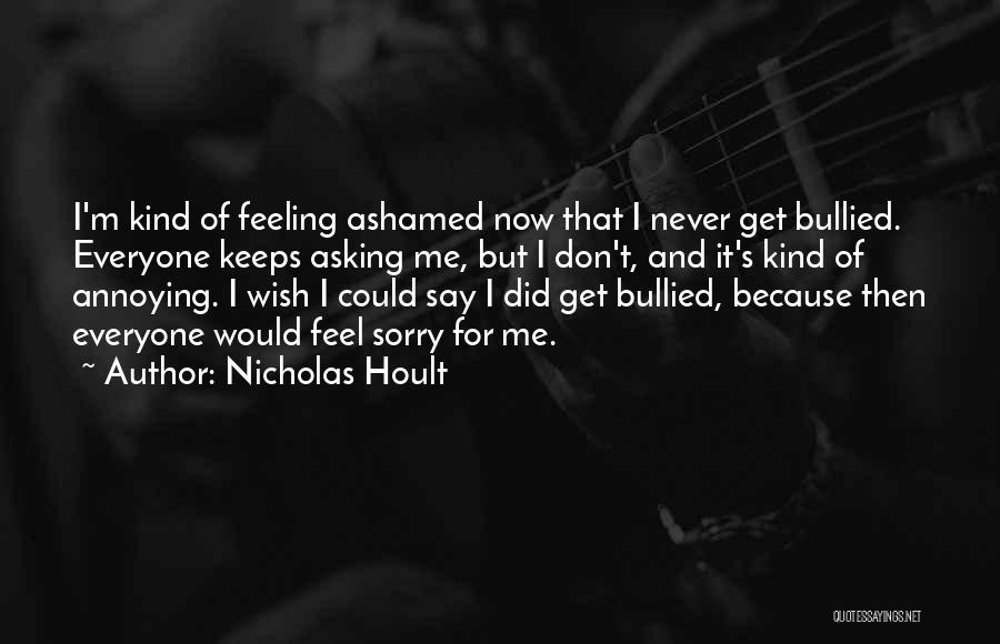 Never Say Sorry Quotes By Nicholas Hoult