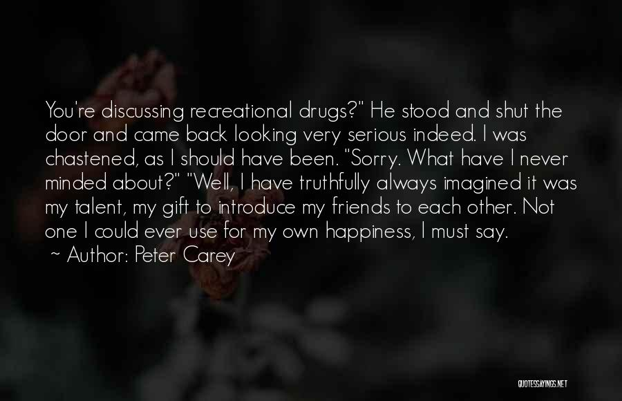 Never Say Sorry Quotes By Peter Carey