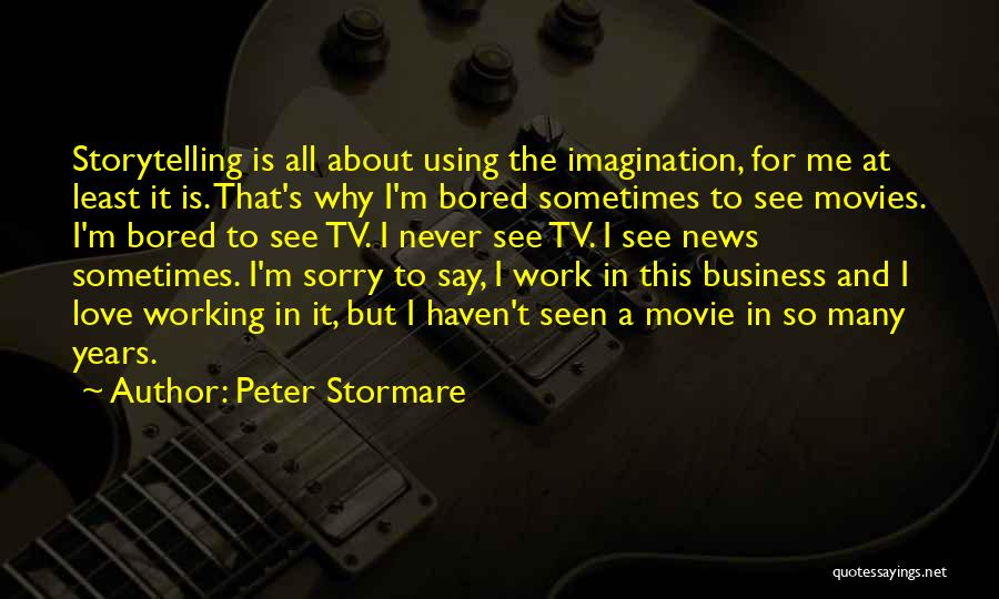 Never Say Sorry Quotes By Peter Stormare
