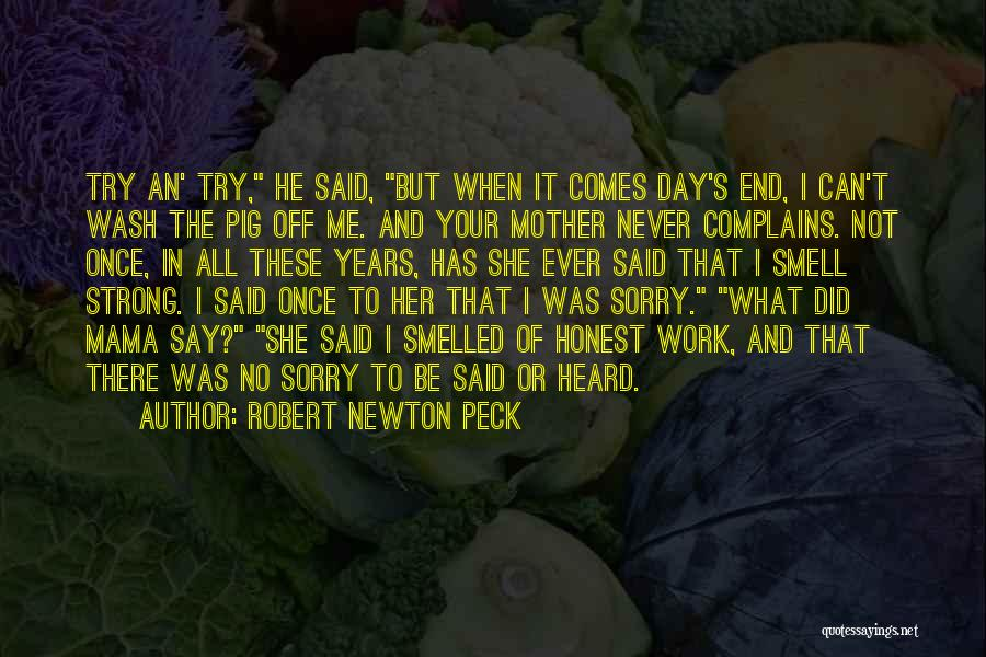 Never Say Sorry Quotes By Robert Newton Peck