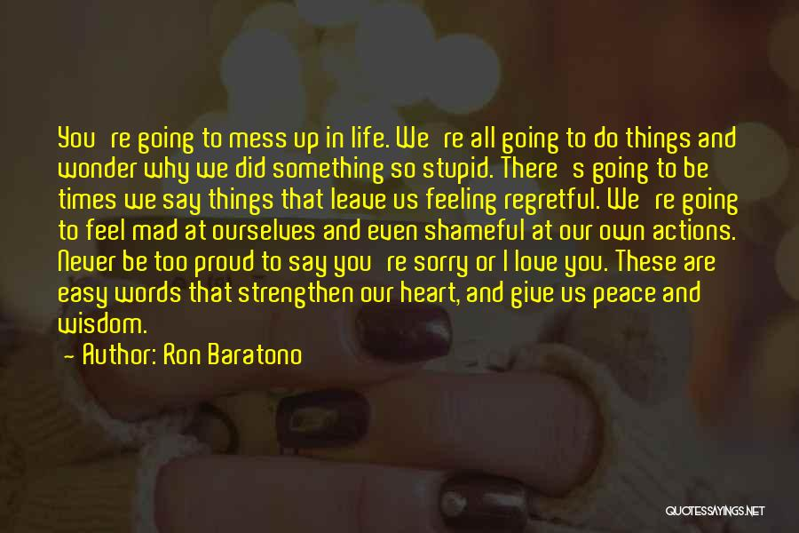 Never Say Sorry Quotes By Ron Baratono