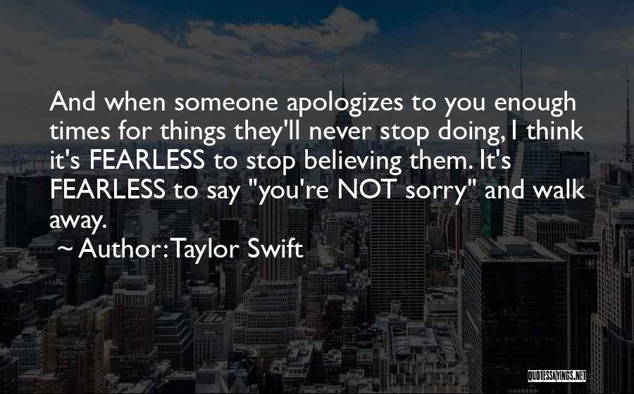Never Say Sorry Quotes By Taylor Swift