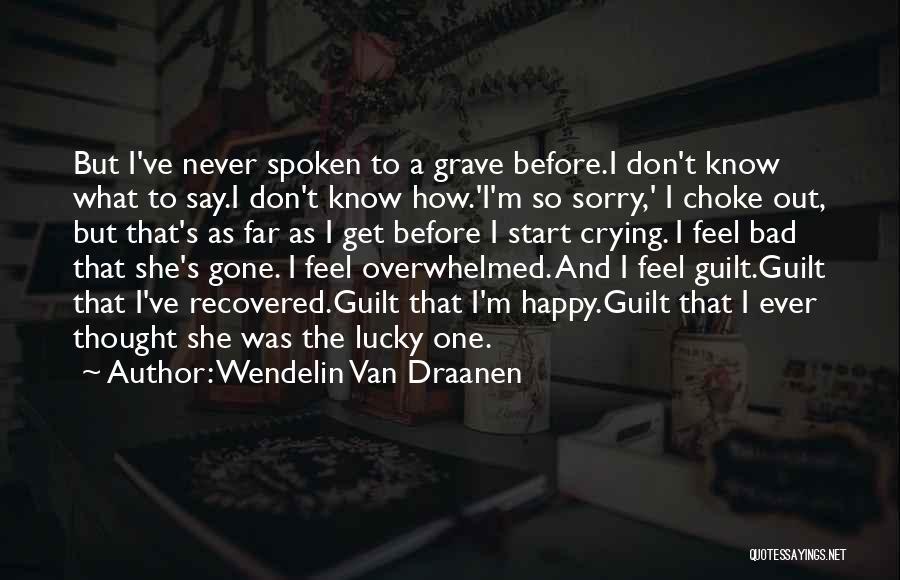 Never Say Sorry Quotes By Wendelin Van Draanen