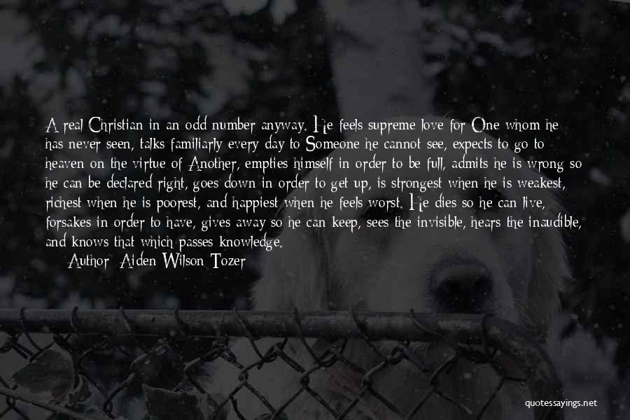 Never Seen Love Quotes By Aiden Wilson Tozer