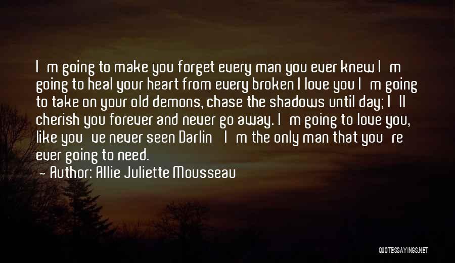 Never Seen Love Quotes By Allie Juliette Mousseau
