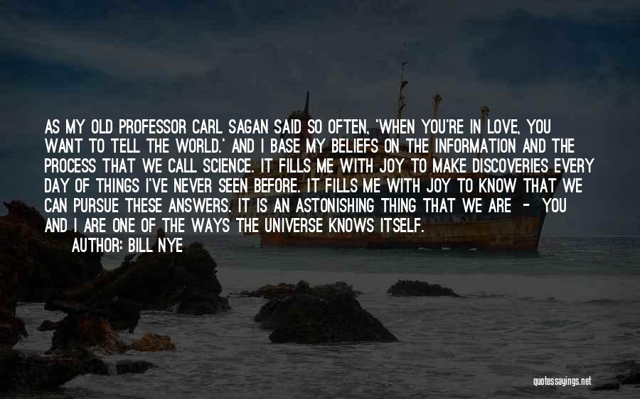 Never Seen Love Quotes By Bill Nye