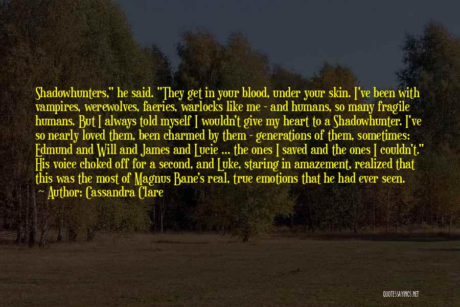 Never Seen Love Quotes By Cassandra Clare