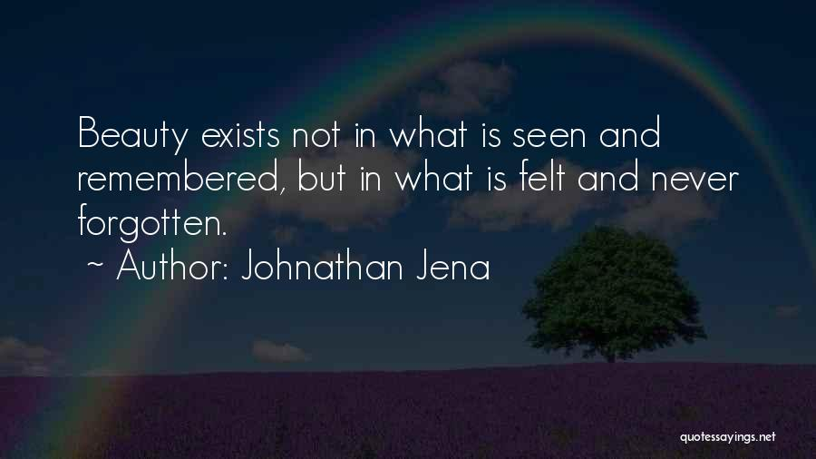 Never Seen Love Quotes By Johnathan Jena