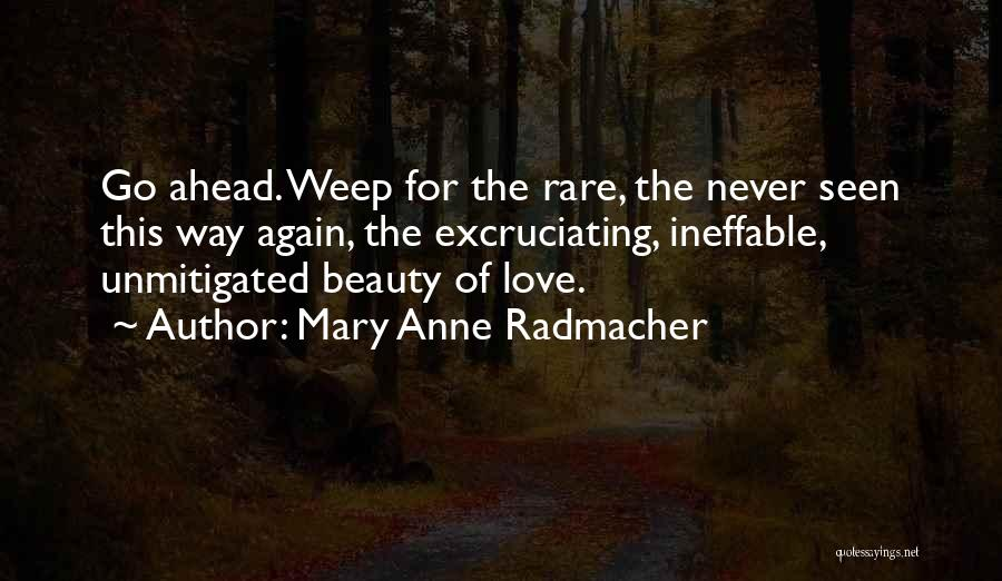 Never Seen Love Quotes By Mary Anne Radmacher