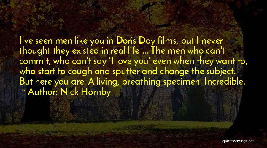 Never Seen Love Quotes By Nick Hornby