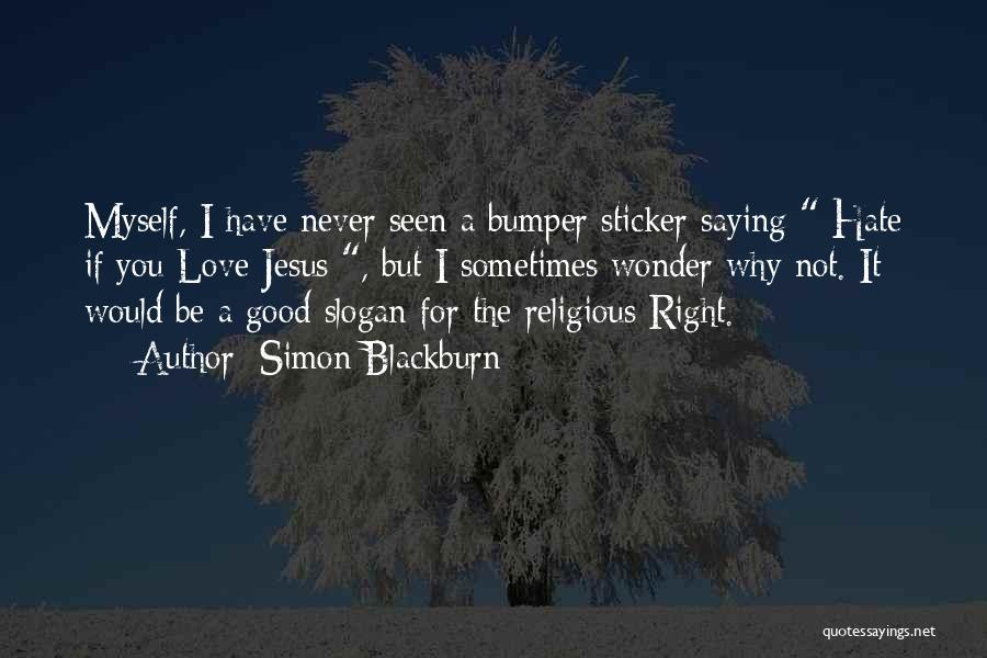 Never Seen Love Quotes By Simon Blackburn