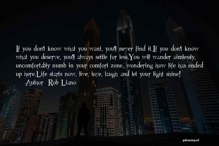 Never Settling For Less Than You Deserve Quotes By Rob Liano