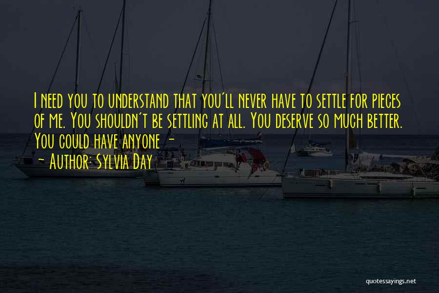 Never Settling For Less Than You Deserve Quotes By Sylvia Day